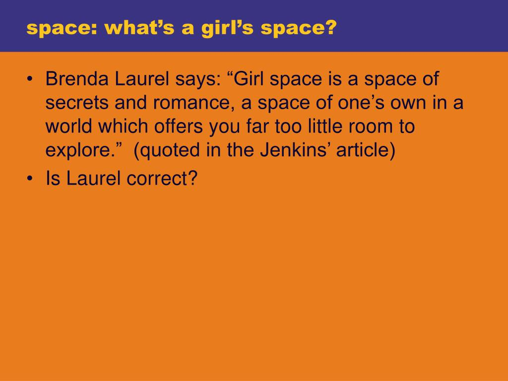 space: what's a girl's space?