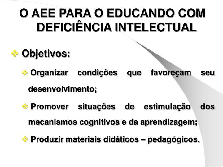 O AEE PARA O EDUCANDO COM DEFICIÊNCIA INTELECTUAL