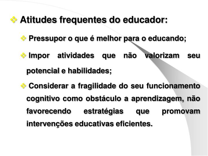 Atitudes frequentes do educador: