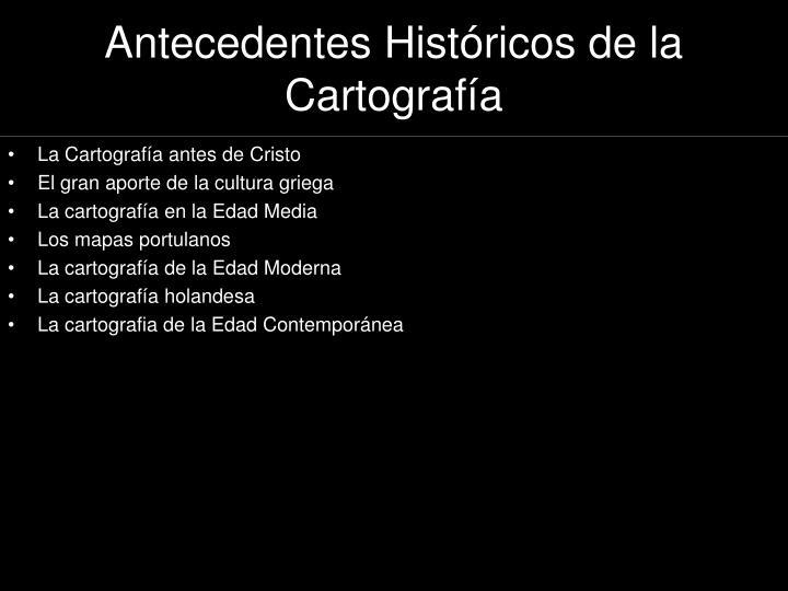 Antecedentes Históricos de la Cartografía