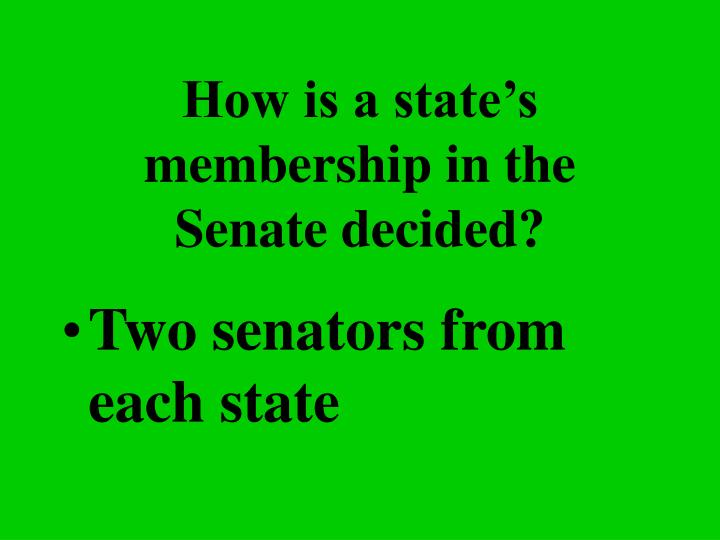 How is a state's membership in the Senate decided?