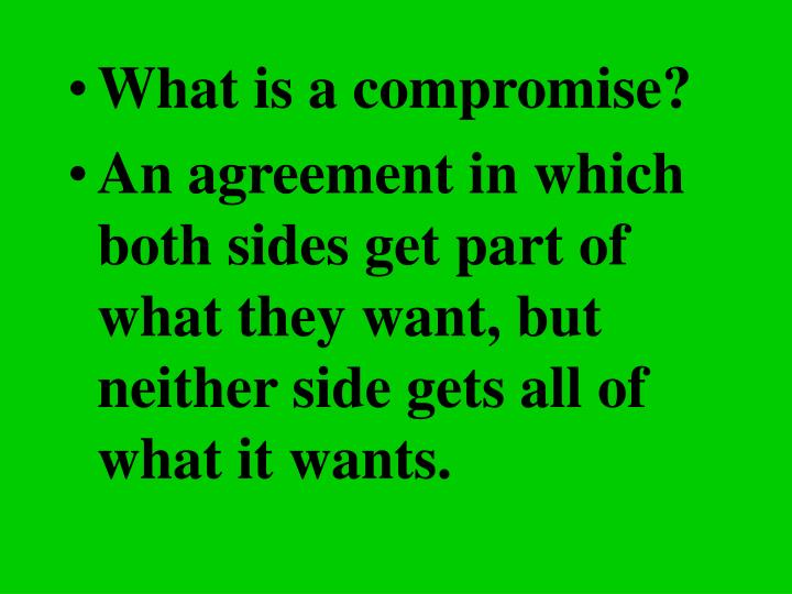 What is a compromise?