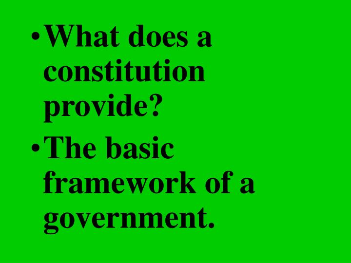 What does a constitution provide?