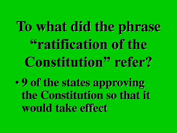 "To what did the phrase ""ratification of the Constitution"" refer?"