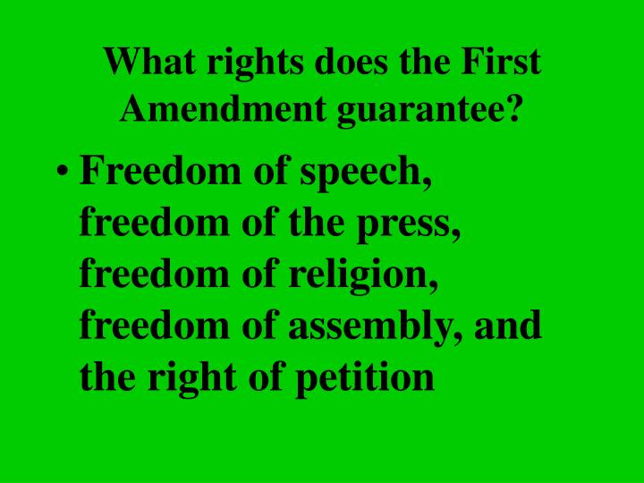 What rights does the First Amendment guarantee?