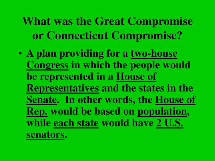 What was the Great Compromise or Connecticut Compromise?