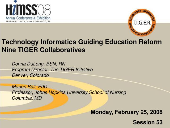 Technology informatics guiding education reform nine tiger collaboratives