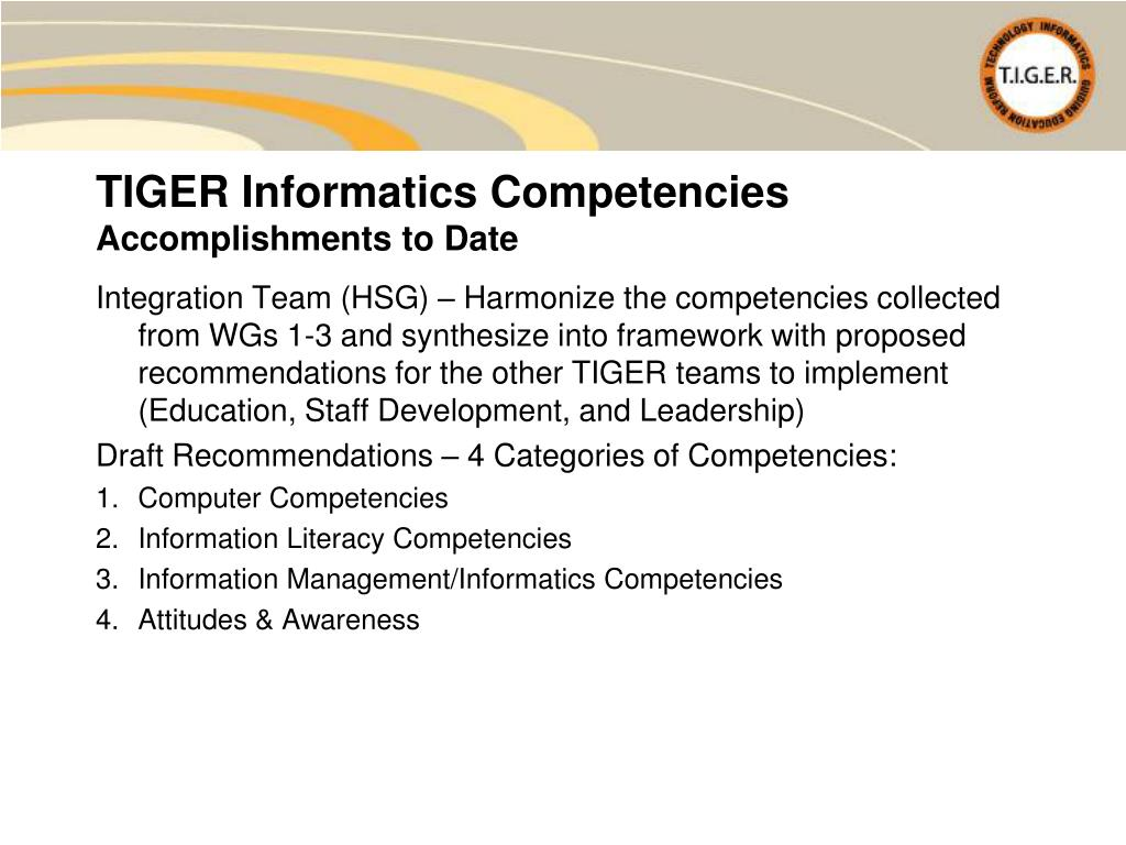 Integration Team (HSG) – Harmonize the competencies collected from WGs 1-3 and synthesize into framework with proposed recommendations for the other TIGER teams to implement (Education, Staff Development, and Leadership)