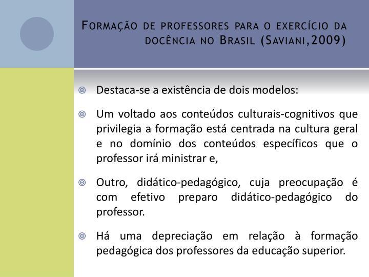 Formação de professores para o exercício da docência no Brasil (Saviani,2009