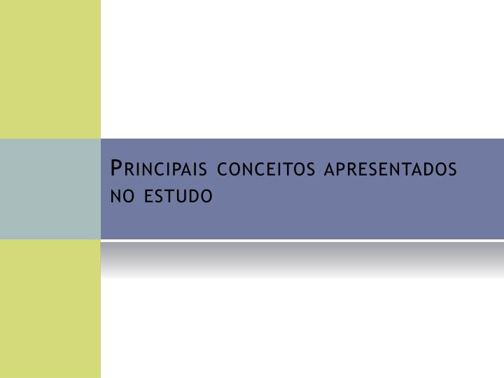 Principais conceitos apresentados no estudo