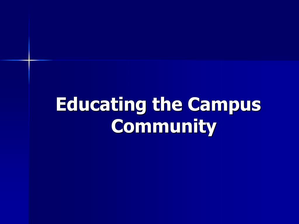 Educating the Campus Community