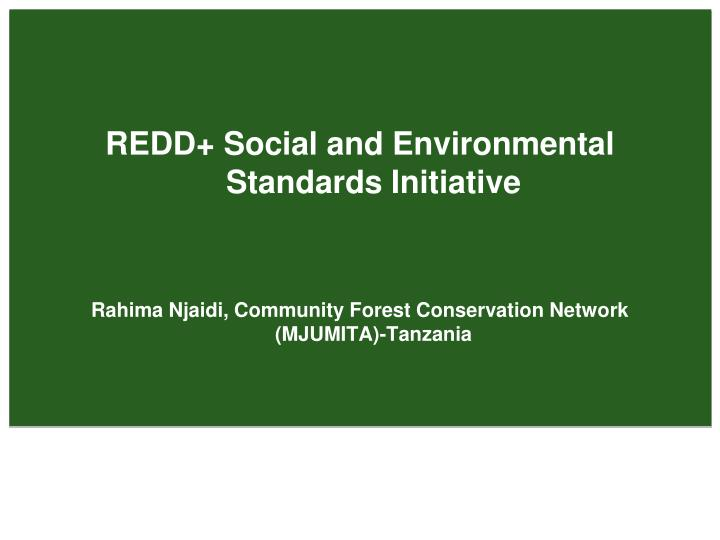 REDD+ Social and Environmental Standards Initiative