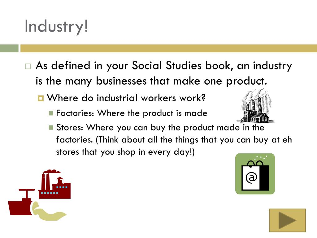 Industry!