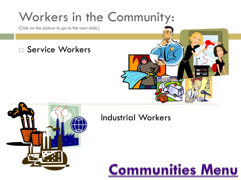 Workers in the Community: