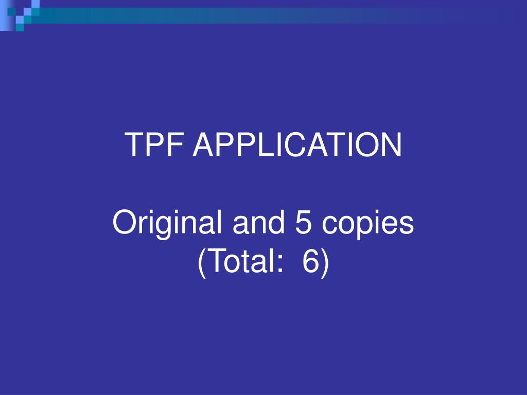 TPF APPLICATION