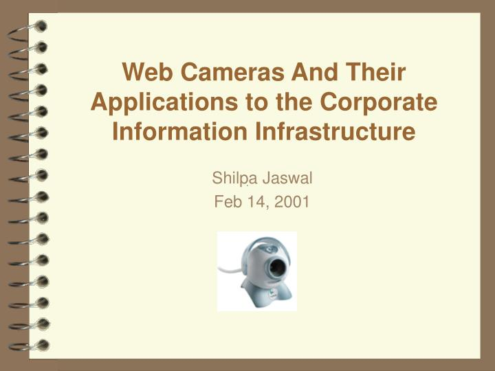 Web cameras and their applications to the corporate information infrastructure