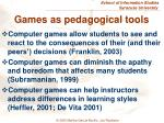games as pedagogical tools