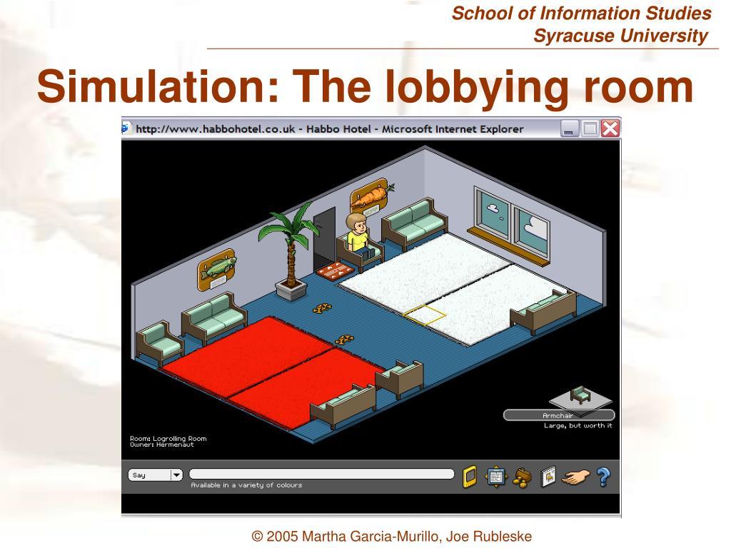 Simulation: The lobbying room