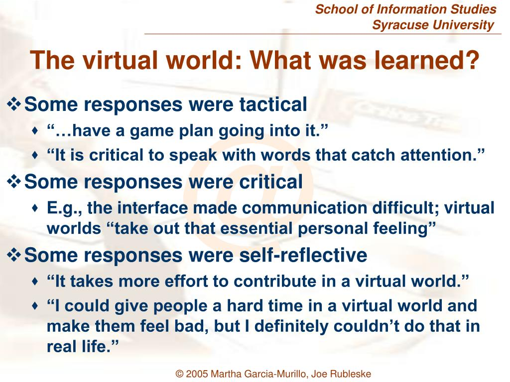 The virtual world: What was learned?