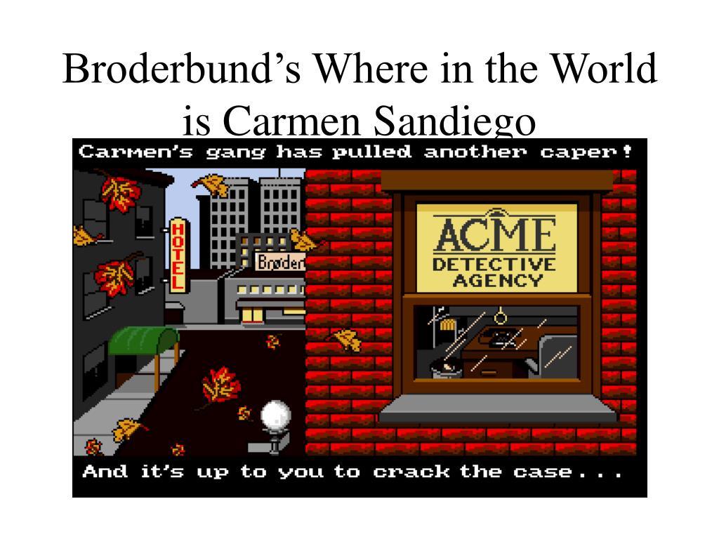 Broderbund's Where in the World is Carmen Sandiego