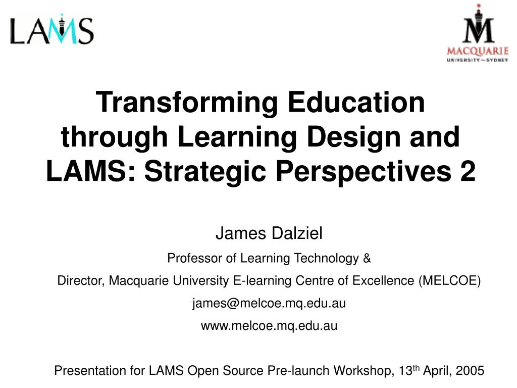 Transforming Education through Learning Design and LAMS: Strategic Perspectives 2