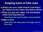 keeping track of time cues
