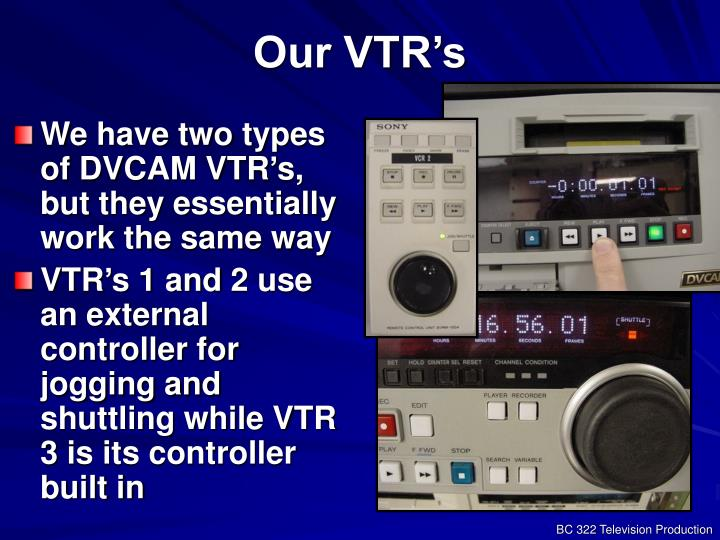Our vtr s