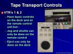 tape transport controls1