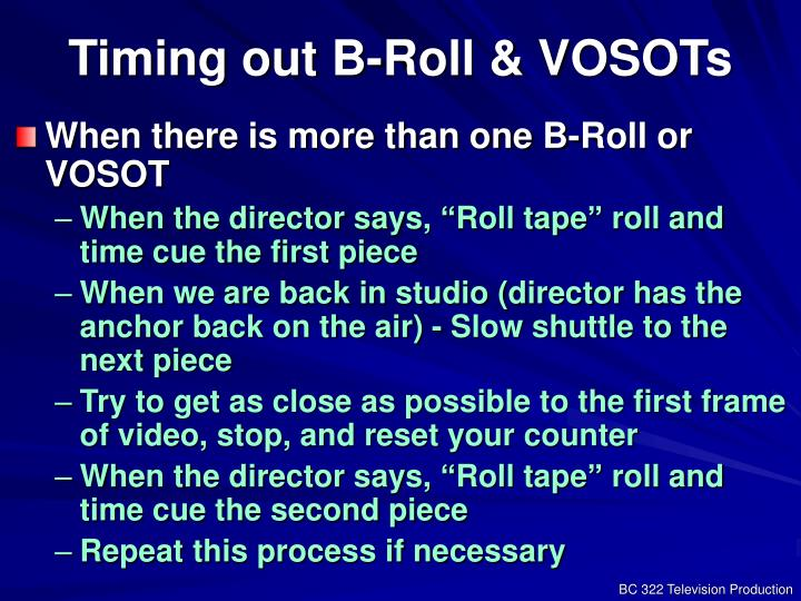 Timing out B-Roll & VOSOTs