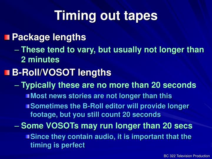 Timing out tapes