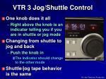 vtr 3 jog shuttle control