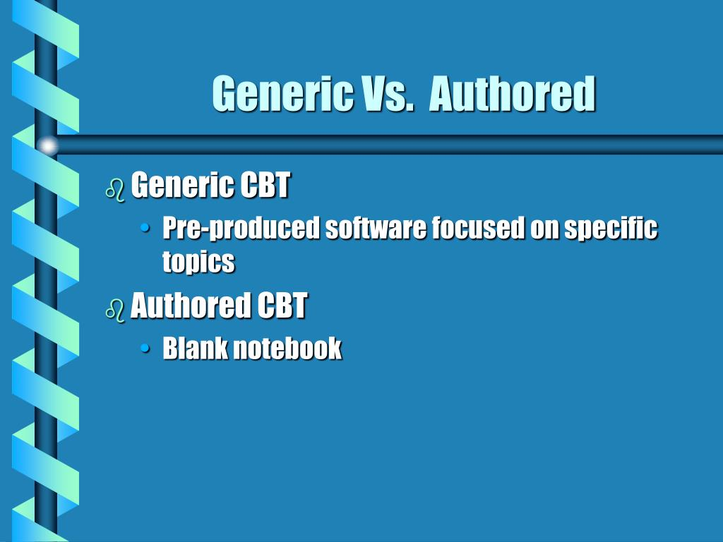 Generic Vs.  Authored