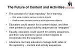 the future o f content and activities