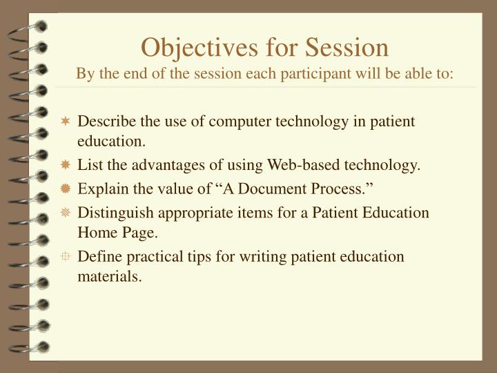 Objectives for session by the end of the session each participant will be able to