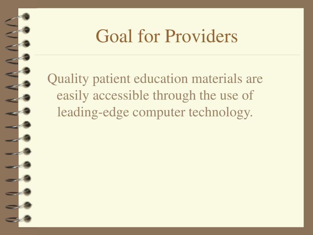 Quality patient education materials are easily accessible through the use of leading-edge computer technology.