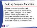 defining computer forensics