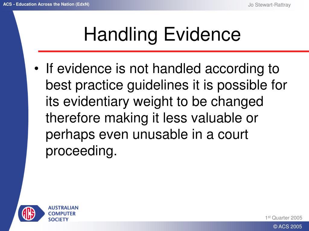 Handling Evidence