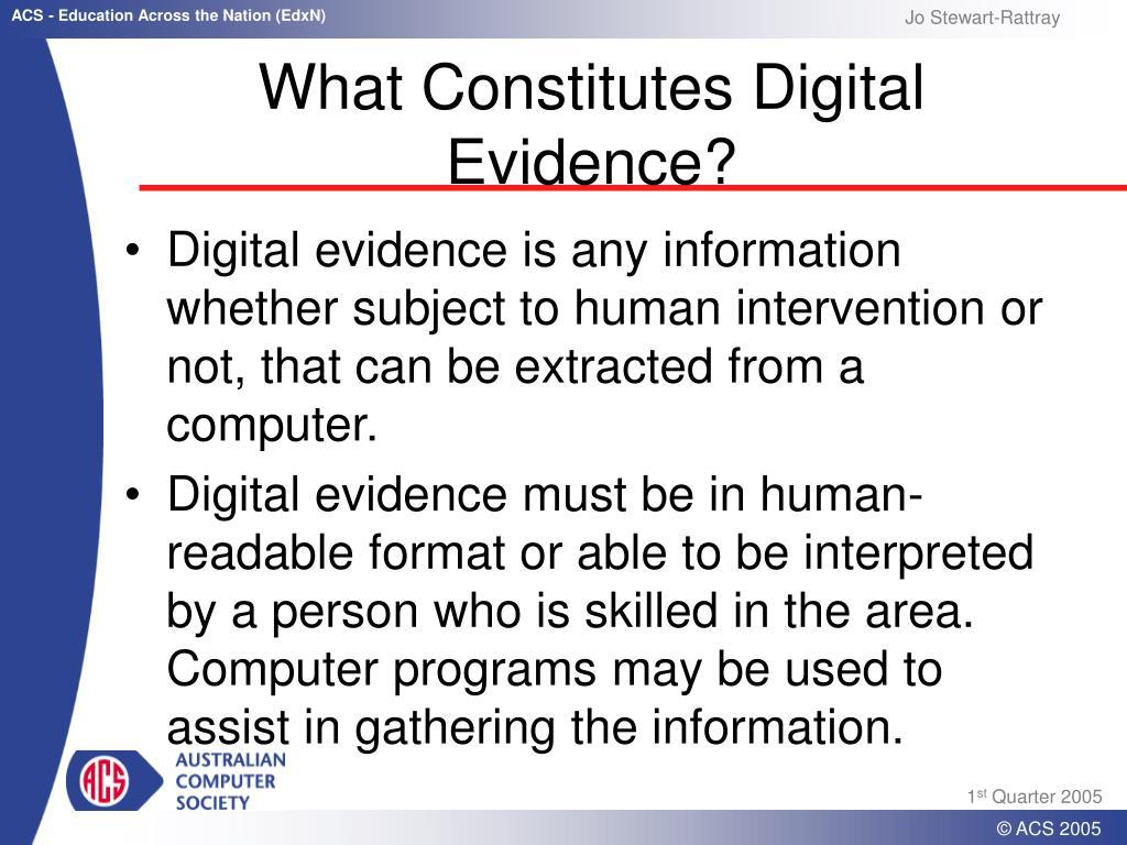 What Constitutes Digital Evidence?