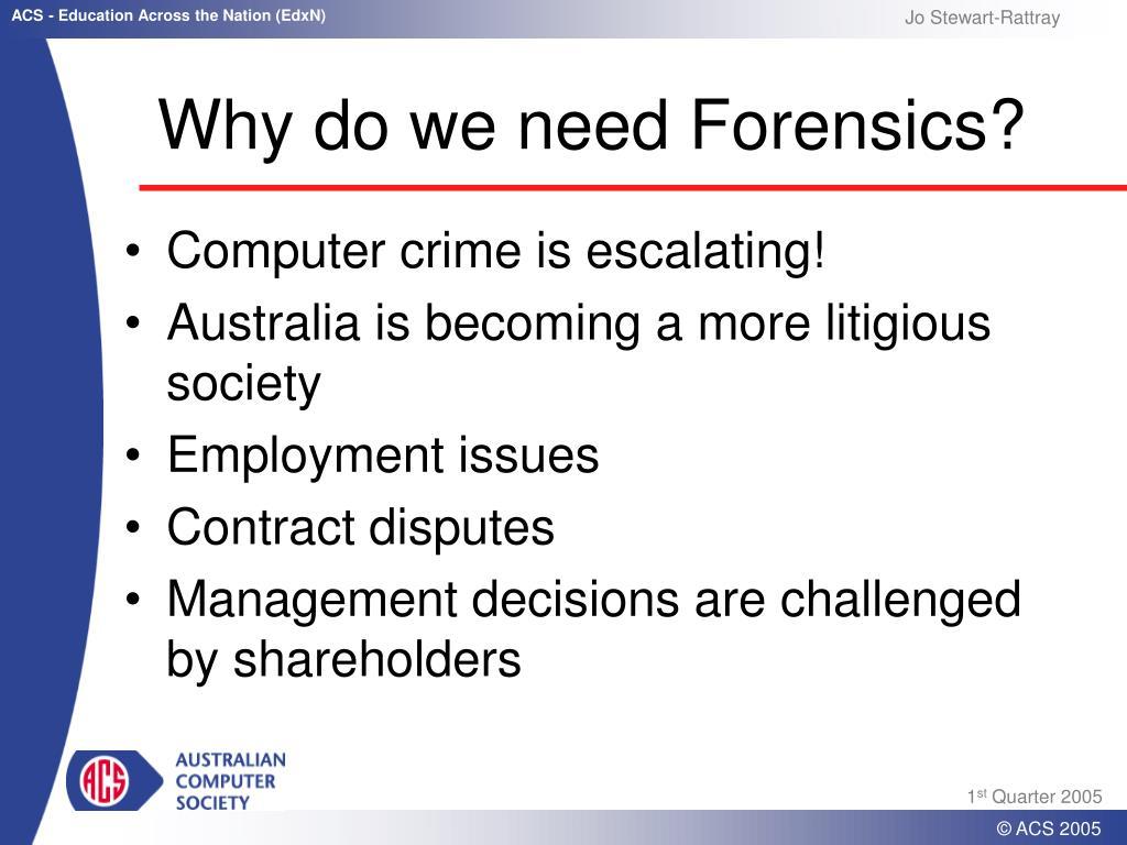 Why do we need Forensics?