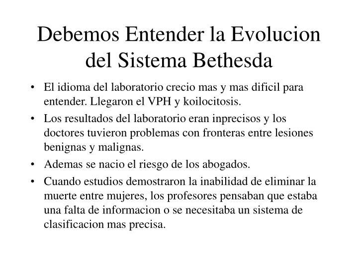 Debemos Entender la Evolucion del Sistema Bethesda