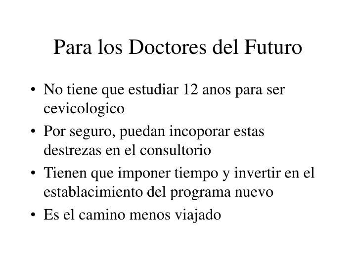Para los Doctores del Futuro