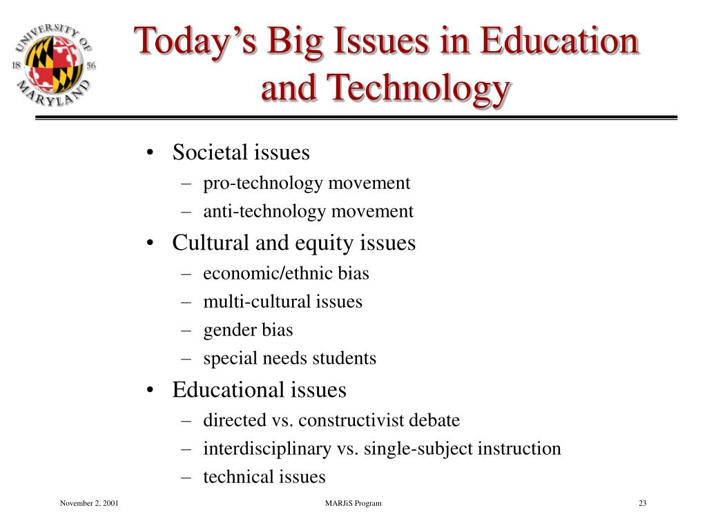 Today's Big Issues in Education and Technology