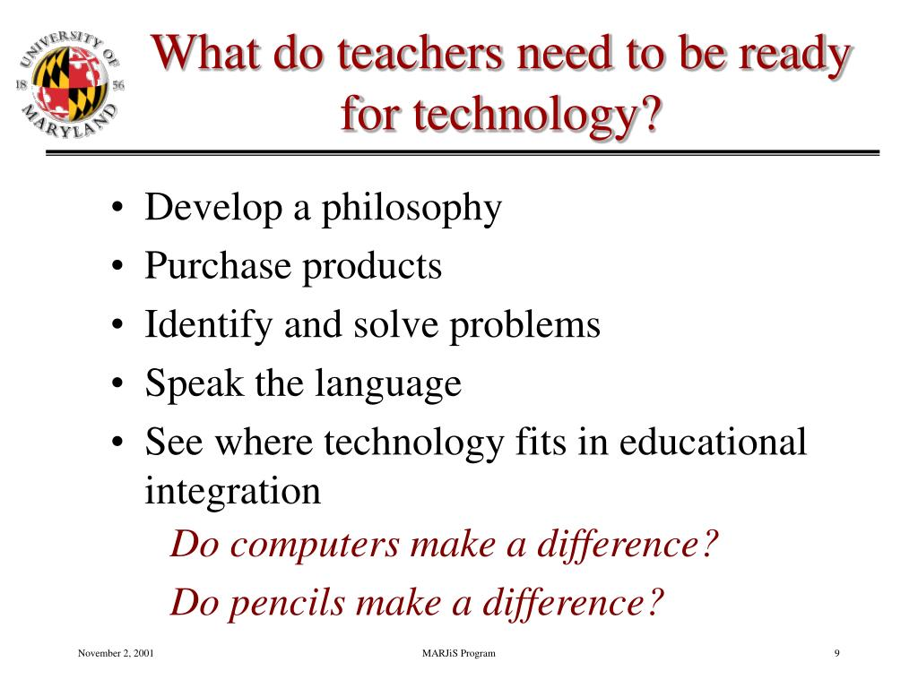 What do teachers need to be ready for technology?