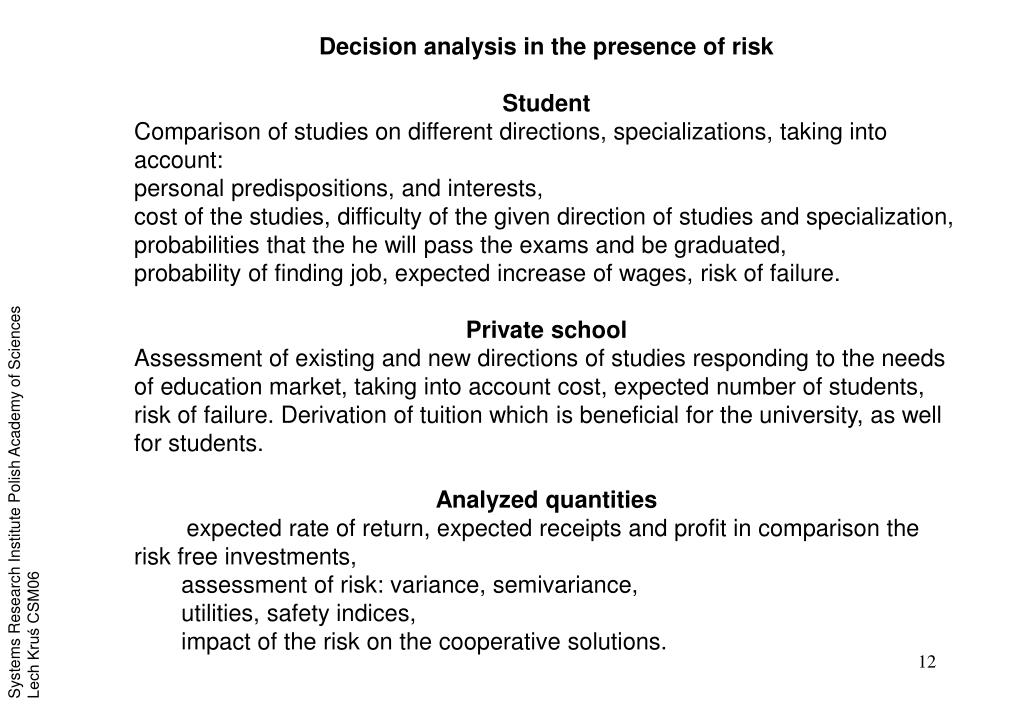 Decision analysis in the presence of risk