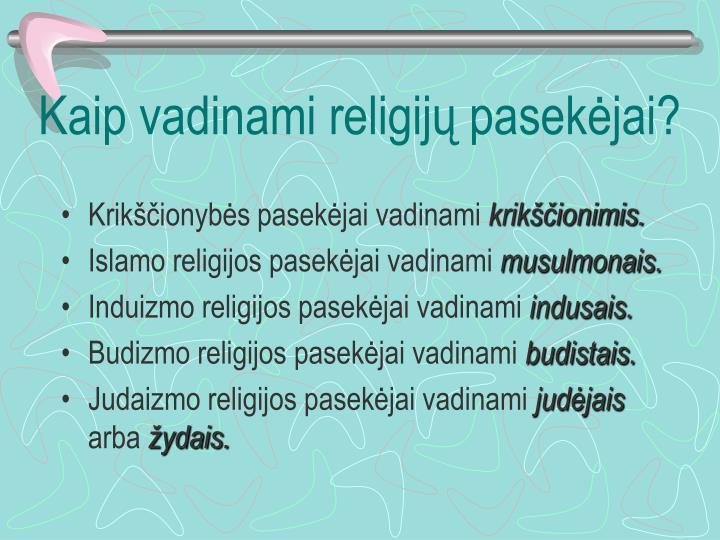 Kaip vadinami religijų pasekėjai?