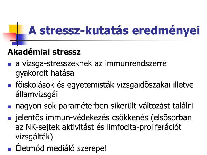 A stressz-kutats eredmnyei