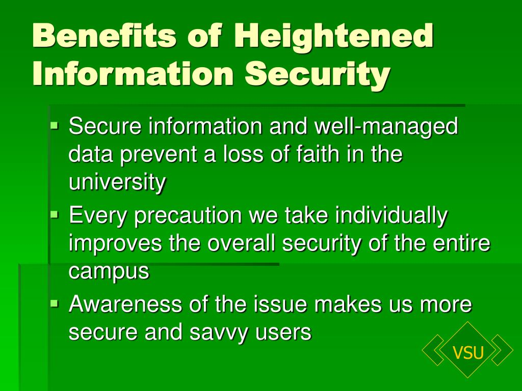 Benefits of Heightened Information Security