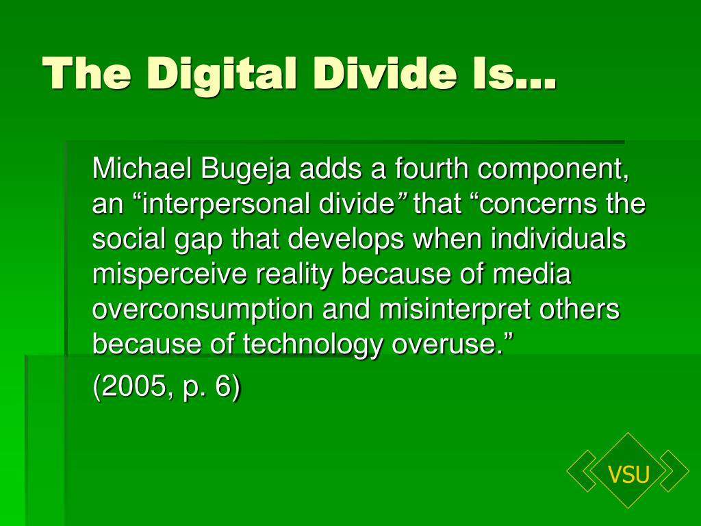 The Digital Divide Is…