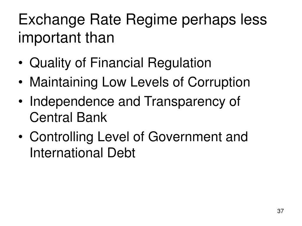 Exchange Rate Regime perhaps less important than