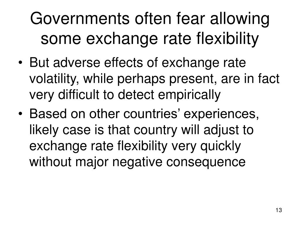 Governments often fear allowing some exchange rate flexibility